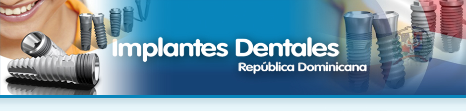 Implantes Dentales Republica Dominicana